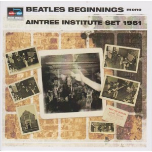LP | Beatles Beginnings Aintree Institute 1961
